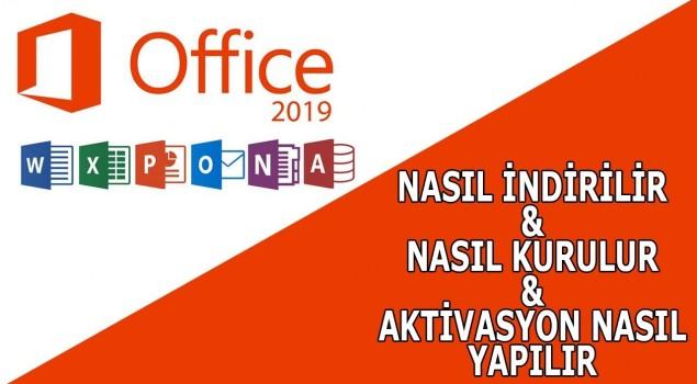 Office 2019 Kurulumu ve Lisans Etkinleştirme Nasıl Yapılır